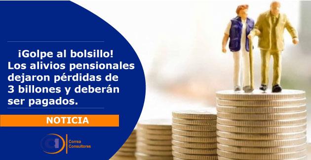 Ya no más alivios pensionales, hay que pagar $3 billones de pesos.
